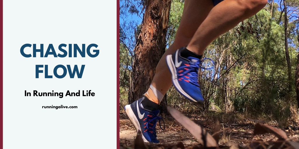Chasing Flow In Running And Life