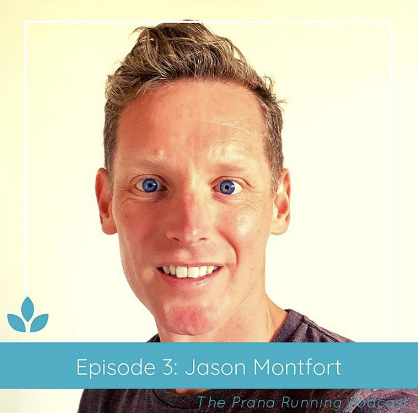 Prana Running Podcast Consistency and fitting it all in, with Jason Montfort